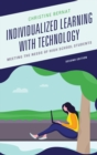 Individualized Learning with Technology : Meeting the Needs of High School Students - eBook