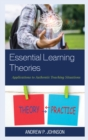 Essential Learning Theories : Applications to Authentic Teaching Situations - eBook