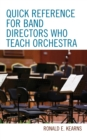 Quick Reference for Band Directors Who Teach Orchestra - eBook