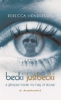 Becki Justbecki : A Glimpse Inside My Bag of Abuse - eBook