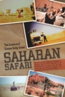 Saharan Safari : We Took Our Vw Camper on a Freighter to Morocco 1969-70  This Is the Story of Our Adventures for Ten Months.  Our Only Help Came from Our Research and Guide Books Purchased in New Yor - eBook