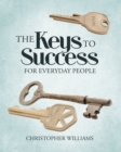 The Keys to Success : For Everyday People - eBook
