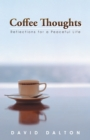 Coffee Thoughts : Reflections for a Peaceful Life - eBook