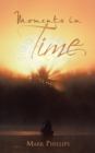 Moments in Time : A Collection of Poems - eBook