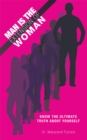 Man Is the Extension of Woman : Know the Ultimate Truth About Yourself - eBook