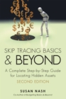 Skip Tracing Basics and Beyond : A Complete, Step-By-Step Guide for Locating Hidden Assets, Second Edition - eBook