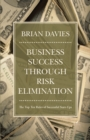 Business Success Through Risk Elimination : The Top Ten Rules of Successful Start-Ups - eBook