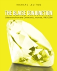 The Blaise Conjunction : Selections from the Geomantic Journals, 1983-2004 - eBook