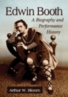 Edwin Booth : A Biography and Performance History - eBook