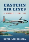 Eastern Air Lines : A History, 1926-1991 - eBook