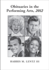 Obituaries in the Performing Arts, 2012 - eBook