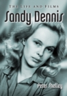 Sandy Dennis : The Life and Films - eBook