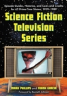 Science Fiction Television Series : Episode Guides, Histories, and Casts and Credits for 62 Prime-Time Shows, 1959 through 1989 - eBook