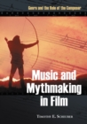 Music and Mythmaking in Film : Genre and the Role of the Composer - eBook