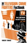 The Television Crime Fighters Factbook : Over 9,800 Details from 301 Programs, 1937-2003 - eBook