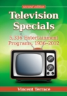 Television Specials : 5,336 Entertainment Programs, 1936-2012, 2d ed. - eBook