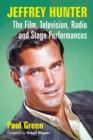 Jeffrey Hunter : The Film, Television, Radio and Stage Performances - eBook