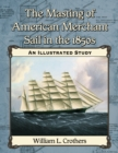 The Masting of American Merchant Sail in the 1850s : An Illustrated Study - eBook
