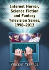 Internet Horror, Science Fiction and Fantasy Television Series, 1998-2013 - eBook