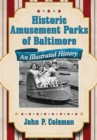 Historic Amusement Parks of Baltimore : An Illustrated History - eBook