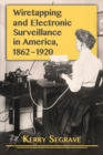 Wiretapping and Electronic Surveillance in America, 1862-1920 - eBook