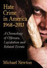 Hate Crime in America, 1968-2013 : A Chronology of Offenses, Legislation and Related Events - eBook