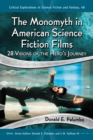 The Monomyth in American Science Fiction Films : 28 Visions of the Hero's Journey - eBook