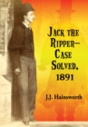 Jack the Ripper--Case Solved, 1891 - eBook