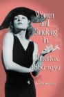 Women and Smoking in America, 1880-1950 - eBook