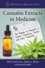 Cannabis Extracts in Medicine : The Promise of Benefits in Seizure Disorders, Cancer and Other Conditions - eBook