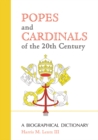 Popes and Cardinals of the 20th Century : A Biographical Dictionary - eBook
