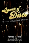 Legends of Disco : Forty Stars Discuss Their Careers - eBook