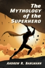 The Mythology of the Superhero - eBook