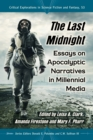 The Last Midnight : Essays on Apocalyptic Narratives in Millennial Media - eBook