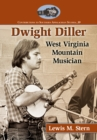 Dwight Diller : West Virginia Mountain Musician - eBook