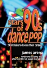 Stars of '90s Dance Pop : 29 Hitmakers Discuss Their Careers - eBook
