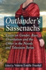 Outlander's Sassenachs : Essays on Gender, Race, Orientation and the Other in the Novels and Television Series - eBook