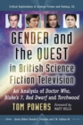 Gender and the Quest in British Science Fiction Television : An Analysis of Doctor Who, Blake's 7, Red Dwarf and Torchwood - eBook