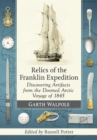 Relics of the Franklin Expedition : Discovering Artifacts from the Doomed Arctic Voyage of 1845 - eBook