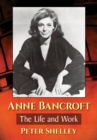 Anne Bancroft : The Life and Work - eBook
