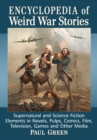 Encyclopedia of Weird War Stories : Supernatural and Science Fiction Elements in Novels, Pulps, Comics, Film, Television, Games and Other Media - eBook