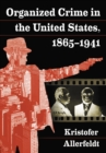 Organized Crime in the United States, 1865-1941 - eBook