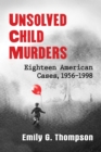 Unsolved Child Murders : Eighteen American Cases, 1956-1998 - eBook