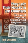 They Left Their Hearts in San Francisco : The Lives of Songwriters George Cory and Douglass Cross - eBook