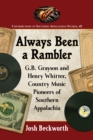 Always Been a Rambler : G.B. Grayson and Henry Whitter, Country Music Pioneers of Southern Appalachia - eBook