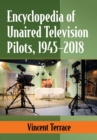Encyclopedia of Unaired Television Pilots, 1945-2018 - eBook