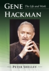 Gene Hackman : The Life and Work - eBook