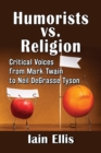 Humorists vs. Religion : Critical Voices from Mark Twain to Neil DeGrasse Tyson - eBook
