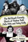 The Hal Roach Comedy Shorts of Thelma Todd, ZaSu Pitts and Patsy Kelly - eBook