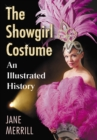The Showgirl Costume : An Illustrated History - eBook